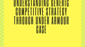 understanding generic competitive strategy